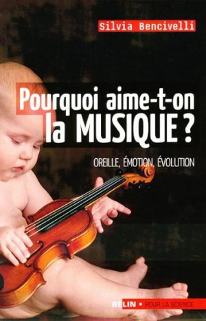 Pourquoi aime-t-on la Musique? - belin - 9782701149387 -
