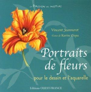 Portraits de fleurs pour le dessin et l'aquarelle - ouest-france - 9782737346941 -