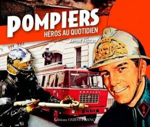 Pompiers. Héros au quotidien - Ouest-France - 9782737368615 -