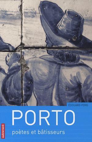 Porto - Poètes et bâtisseurs - autrement - 9782746714502 -