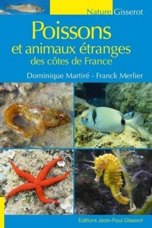 Poissons et animaux étranges des côtes de France - gisserot - 9782755808285 -