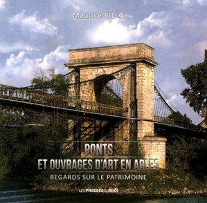 Ponts et ouvrages d'art en Arles - presses universitaires du midi - 9782812707810 -