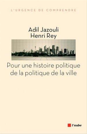 Pour une histoire politique de la politique de la ville - l'aube - 9782815912921 -