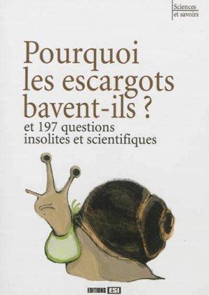 Pourquoi les escargots bavent-ils ? - esi - 9782822600637 -