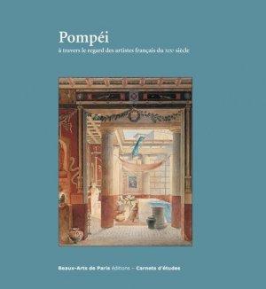 Pompéi à travers le regard des artistes français du XIXe siècle - ENSBA - 9782840565024 -
