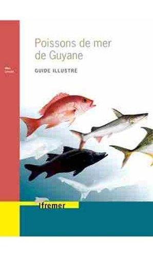 Poissons de mer de Guyane - ifremer / diren guyane / féder - 9782844331359 -