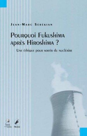 Pourquoi Fukushima après Hiroshima ? - sang de la terre - 9782847300109 -