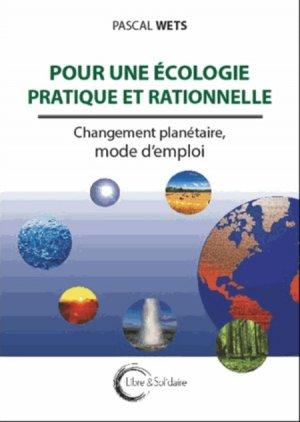 Pour une écologie pratique et rationnelle - libre et solidaire - 9782847300383 -