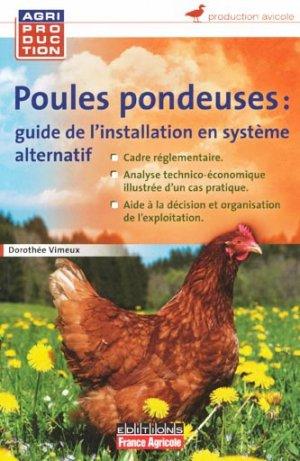 Poules pondeuses : guide d'installation en système alternatif - france agricole - 9782855572253 -