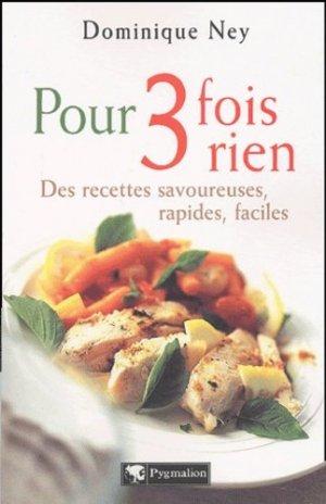 Pour 3 fois rien. Des recettes savoureuses, rapides, faciles - Pygmalion Editions - 9782857048213 -
