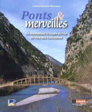 Ponts et merveilles. En remontant le cours du Var de Nice aux Entraunes, du Comté de Nice aux Alpes-Maritimes - serre - 9782864105367 -