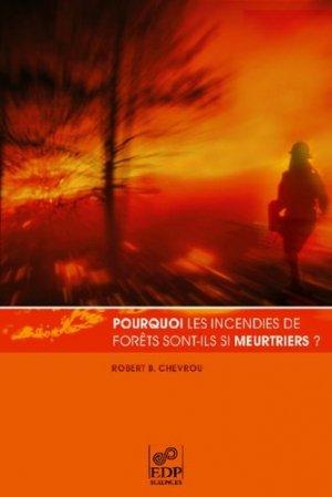 Pourquoi les incendies de forêts sont-ils si meurtriers? - edp sciences - 9782868837981 -