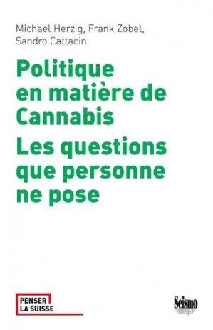 Politique en matière de cannabis - seismo - 9782883510845