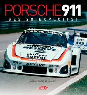 Porsche 911, ses 20 exploits ! - l'autodrome - 9782910434526 -