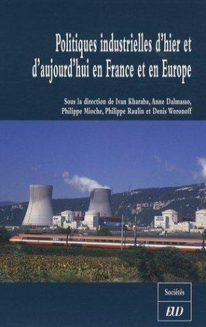 Politiques industrielles d'hier et d'aujourd'hui en France et en Europe - Editions Universitaires de Dijon - 9782915611106 -