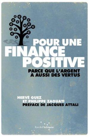 Pour une finance positive - Rue de l'échiquier - 9782917770641 -