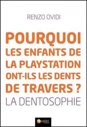 Pourquoi les enfants de la playstation ont-ils les dents de travers ?-ambre -9782940500918