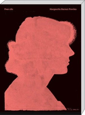 Pour elle. Marguerite Burnat-Provins - Editions artandfiction - 9782940570591 -