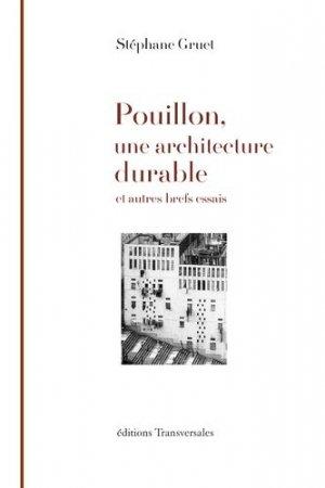 Pouillon, une architecture durable. Et autres brefs essais - Editions Transversales - 9782952036566 -