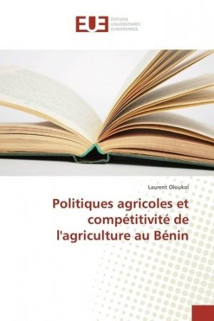 Politiques agricoles et compétitivité de l'agriculture au Bénin - universitaires europeennes - 9783639508512 -