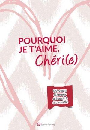 Pourquoi je t'aime, Chéri(e). Message d'amour adressé à ma moitié - Editions Wartberg - 9783831331963 -