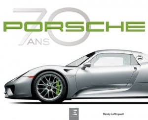 Porsche, 70 ans - etai - editions techniques pour l'automobile et l'industrie - 9791028302443 -