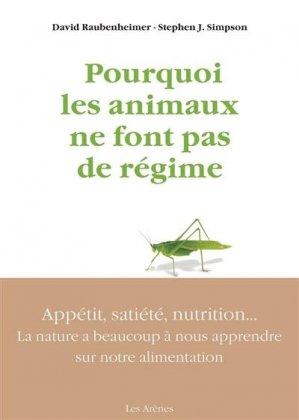 Pourquoi les animaux ne font pas de régime - les arenes - 9791037504043 -