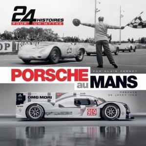 Porsche au Mans. 24 Histoires pour un mythe, avec 1 DVD - GM éditions - 9791092730661 -