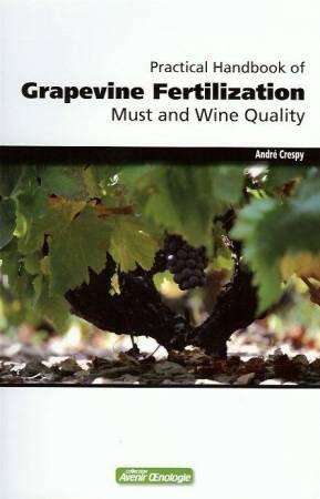Practical handbook of Grapevine Fertilization, Must and Wine Quality - oenoplurimedia - 9782905428363 -