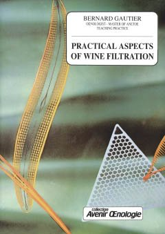 Practical aspects of wine filtration - oenoplurimedia - 9782905428080 -