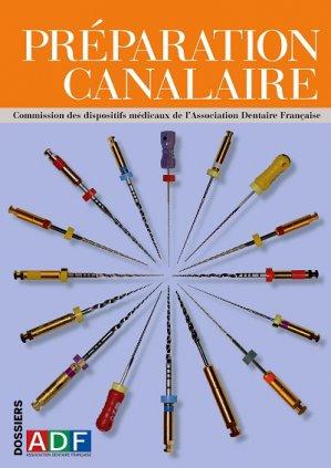 Préparation canalaire - association dentaire francaise - adf - 2224836312511 -