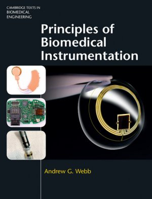 Principles of Biomedical Instrumentation - cambridge - 9781107113138