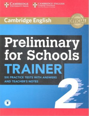 Preliminary for Schools Trainer 2 - Six Practice Tests with Answers and Teacher's Notes with Audio - cambridge - 9781108401630 -