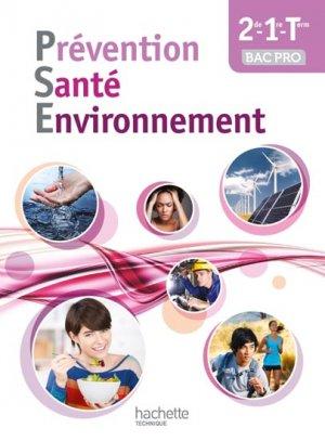 Prévention Santé Environnement 2de-1re-Terminale Bac pro - Livre élève - Ed. 2014 - hachette - 9782011825353 -