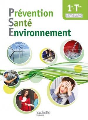 Prévention Santé Environnement 1re-Terminale Bac pro - Livre élève - Ed. 2014 - hachette - 9782011825582 -
