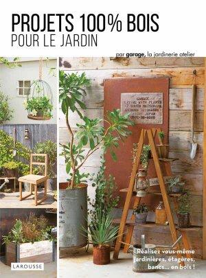 Projets 100 % bois pour le jardin - larousse - 9782035954343 -