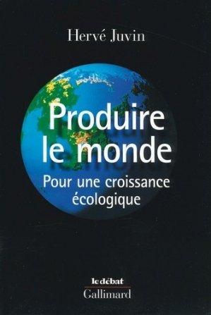 Produire le monde - gallimard editions - 9782070120109 -