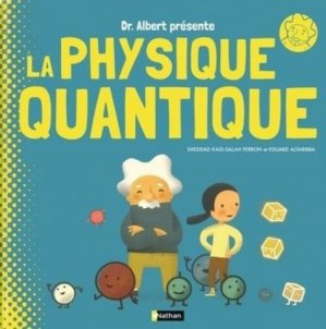 Pr Albert présente la physique quantique - Nathan - 9782092590355 -