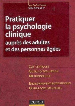 Pratiquer la psychologie clinique auprès des adultes et des personnes âgées - dunod - 9782100503308 -