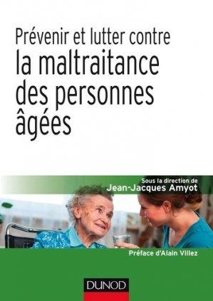 Prévenir et lutter contre la maltraitance des personnes âgées - dunod - 9782100727018 -