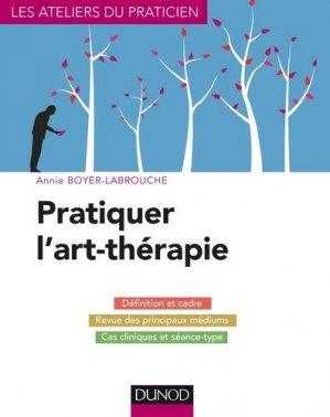 Pratiquer l'art-thérapie - dunod - 9782100760930 -