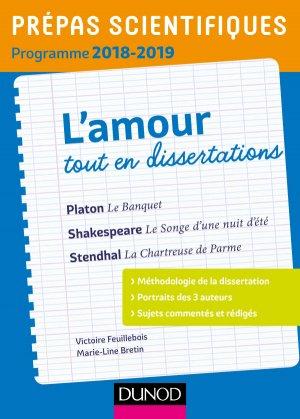 Prépas Scientifiques Programme 2018-2019 - L'Amour Tout en Dissertations - dunod - 9782100779628 -