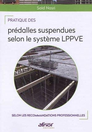 Pratique des prédalles suspendues selon le système L.P.P.V.E - afnor - 9782124655960 -