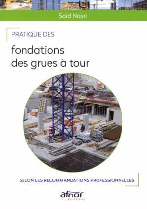 Pratique des fondations des grues à tour - afnor - 9782124655977 -