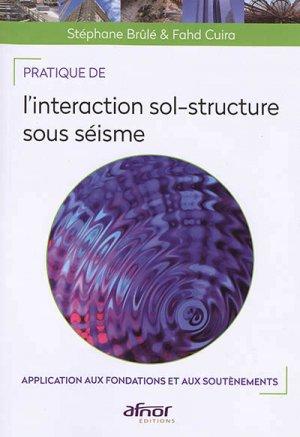 Pratique de l'intéraction sol-structure sous séisme - afnor - 9782124656004 -