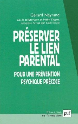 Préserver le lien parental. Pour une prévention psychique précoce - puf - presses universitaires de france - 9782130544753 -
