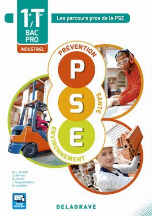 Prévention Santé Environnement (PSE) 1re, Tle Bacs Pros industriels (2016) - Pochette élève - delagrave - 9782206302386 -