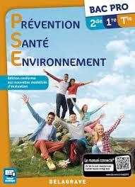 Prévention Santé Environnement (PSE) Bac Pro 2de,1re,Tle (2017) - Manuel élève - delagrave - 9782206303628 -