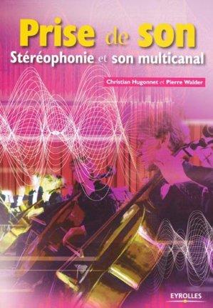 Prise de son - Stéréophonie et son multicanal - eyrolles - 9782212132823 -