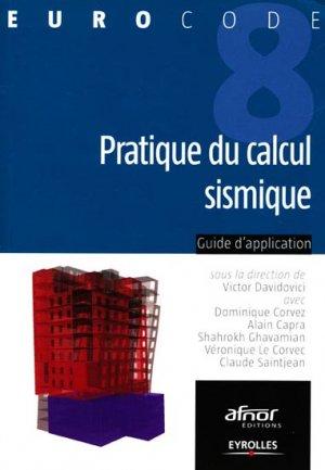 Pratique du calcul sismique - eyrolles / afnor éditions - 9782212135824 -